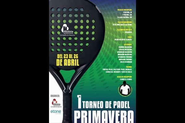 I TORNEO DE PADEL PRIMAVERA. ALBOLOTE, 23-26 ABRIL.