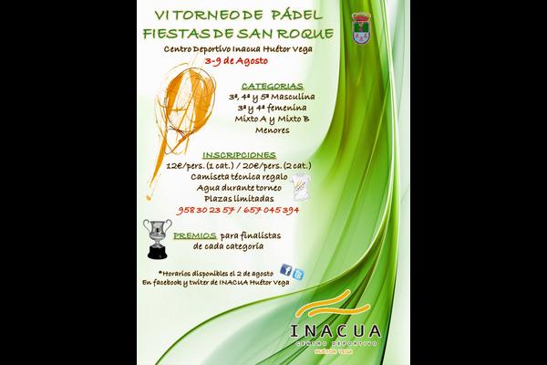 """ULTIMOS DIAS INSCRIPCIONES VI TORNEO DE PADEL """"FIESTAS DE SAN ROQUE"""". HUETOR VEGA, 3-9 AGOSTO"""
