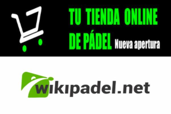 WIKIPADEL ESTRENA TIENDA ON LINE DE PADEL. TU E-COMMERCE DE CONFIANZA