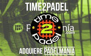 Time2Padel sigue sumando y compra Padelmania por 160.000 euros